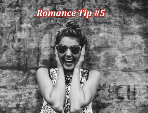 Tip #5–How to Win a Girl's Heart and Keep It! Romance Tips that Worked on Me for 35 Years