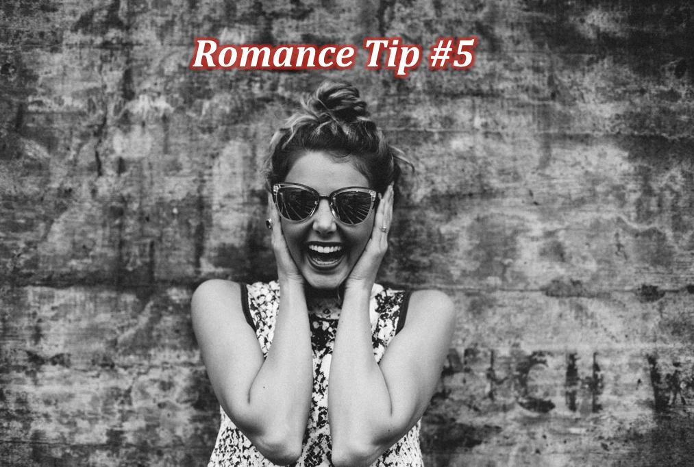 Romance tip #5 Laughing girl